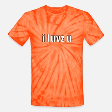 Known i luvz u - I Love You - Unisex Tie Dye T-Shirt