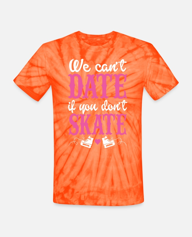 Roller Skate T-Shirts - Skate - We Can't Date If You Don't Skate - Unisex Tie Dye T-Shirt spider orange