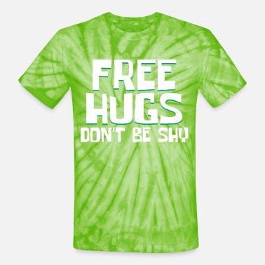 Free Perfect Gift For AntiSocial Nerds Saying Free - Unisex Tie Dye T-Shirt