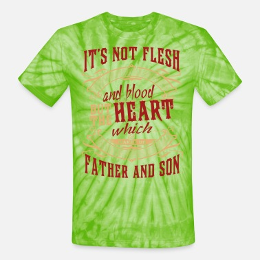 Fathe Father and son - It's not flesh or blood but heart - Unisex Tie Dye T-Shirt