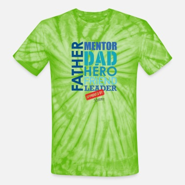Father, Mentor, Dad, Hero, Friend, Leader - Unisex Tie Dye T-Shirt