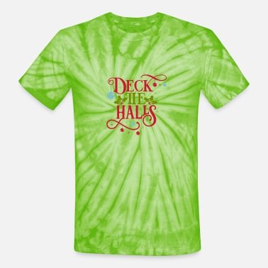 Deck Deck The Halls - Unisex Tie Dye T-Shirt