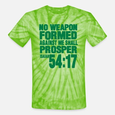 Form NO WEAPON FORMED AGAINST ME SHALL PROSPER - Unisex Tie Dye T-Shirt
