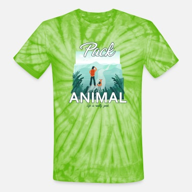 Pack Life Is Really Good Pack Animal - Unisex Tie Dye T-Shirt