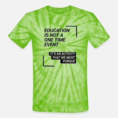 One Night Stand Education is not a one time event - Unisex Tie Dye T-Shirt