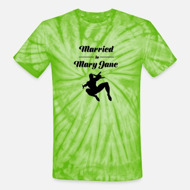 Mary Jane Married to Mary Jane - Unisex Tie Dye T-Shirt