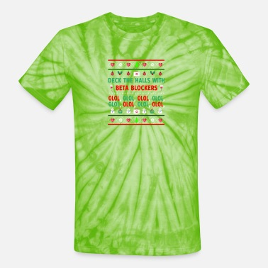 Deck Awesome DECK THE HALLS WITH BETA BLOCKERS Art - Unisex Tie Dye T-Shirt
