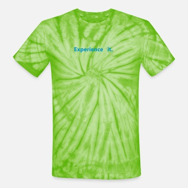 Experiment Experience it - Unisex Tie Dye T-Shirt