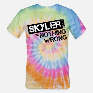 Skyler Breaking Bad: Skyler White did Nothing Wrong - Unisex Tie Dye T-Shirt