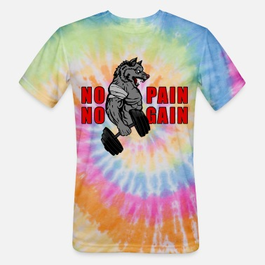 Gains NO PAIN NO GAIN - Unisex Tie Dye T-Shirt