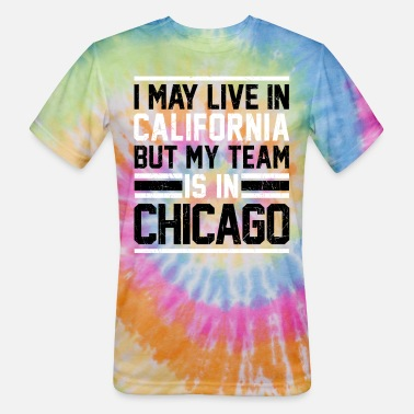 Bulls Chicago Jordan Michael Live in California, my team is in Chicago - Unisex Tie Dye T-Shirt
