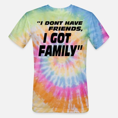 I DON/'T HAVE FRIENDS I GOT FAMILY FAST AND THE FURIOUS QUOTE T-SHIRT TEE