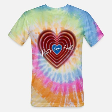 Folk Folks - Folks - that love Folks! - Unisex Tie Dye T-Shirt