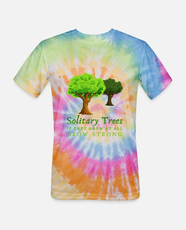 Nature T-Shirts - Solitary trees, if they grow at all, grow strong. - Unisex Tie Dye T-Shirt rainbow