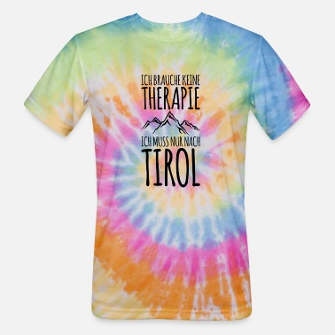 I Love Tirol I have to hike to Tirol mountains hikers - Unisex Tie Dye T-Shirt