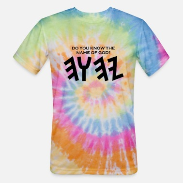 Do You Know The Name Of God do you know the name of god png - Unisex Tie Dye T-Shirt