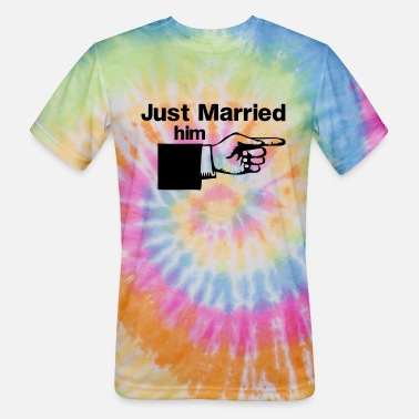Just Married Him Pointing Finger - Unisex Tie Dye T-Shirt
