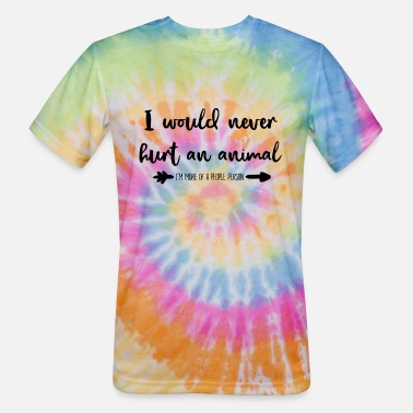 Activists would never hurt an animal, Animal rights activist - Unisex Tie Dye T-Shirt