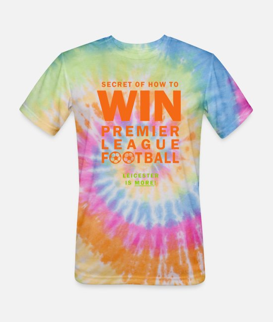 Epl T-Shirts - Leicester is More - Sport - Unisex Tie Dye T-Shirt rainbow