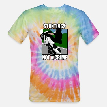 Stunt Stuntings not a Crime - Unisex Tie Dye T-Shirt