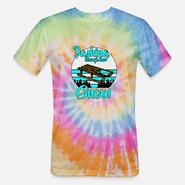 Dashing through the snow - Unisex Tie Dye T-Shirt