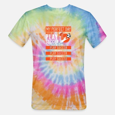 I Love Football My Perfect Day Funny Soccer Player Gift - Unisex Tie Dye T-Shirt