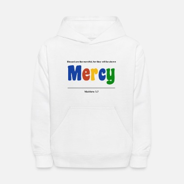 Mercy Blessed are the merciful - Kids' Hoodie