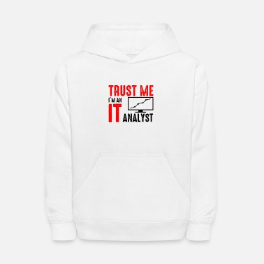 Trust me I m an IT analyst gift research IT job - Kids' Hoodie