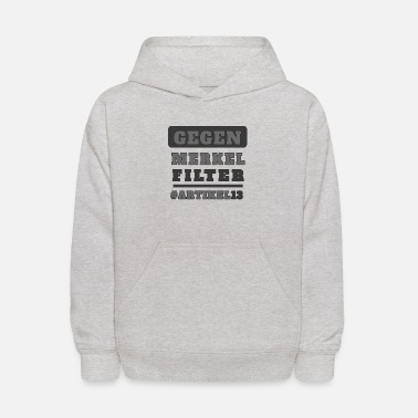 Against article 13 Merkel Filter Upload europe - Kids' Hoodie