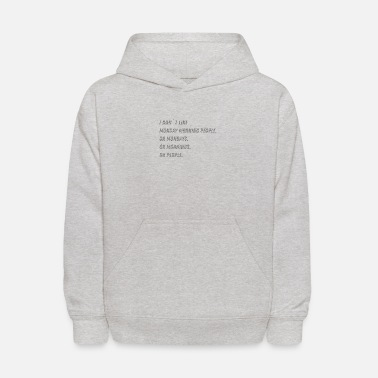 Factor B Hasse Monday morning office funny saying gift - Kids' Hoodie