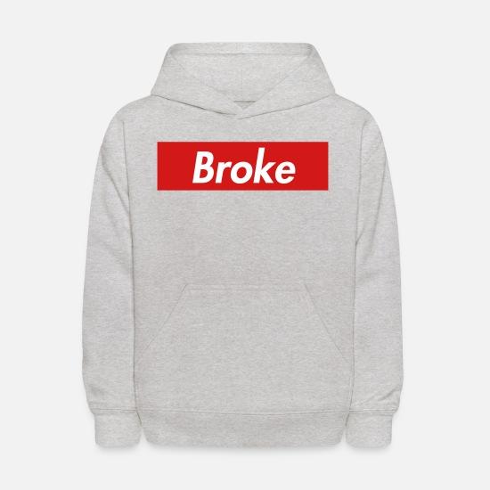 6c22cf8ec1a supreme broke Kids' Hoodie   Spreadshirt
