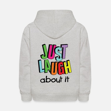 Funny just laugh about it / Laugh / Smile - Kids' Hoodie