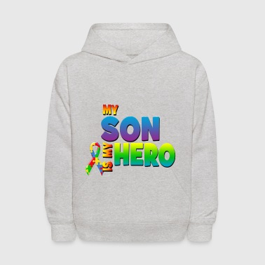 Autism Awareness My Son Is My Hero - Kids' Hoodie