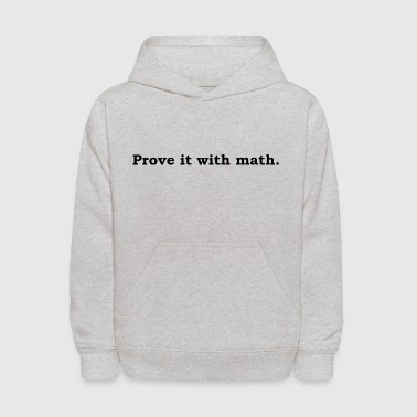 Prove it with math - Kids' Hoodie
