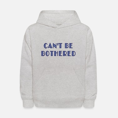 Quotes can't be bothered - Kids' Hoodie