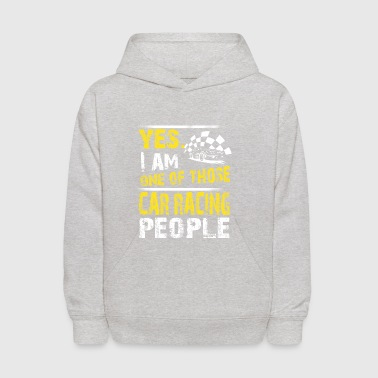 Yes. I Am One Of Those Car Racing People - Kids' Hoodie