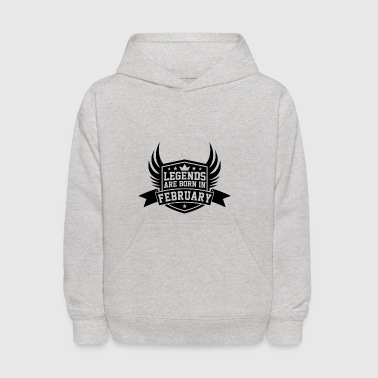 Legends Are Born in February | February Birthdays - Kids' Hoodie