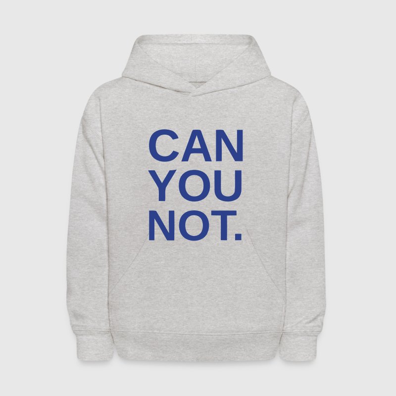 CAN YOU NOT. - Kids' Hoodie