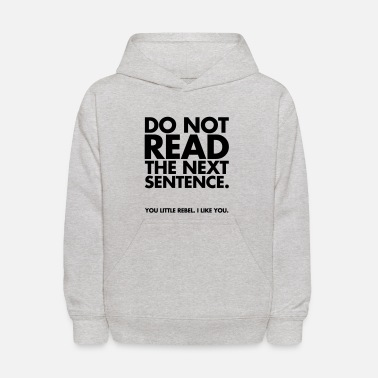 Quotes Do Not Read - Kids' Hoodie
