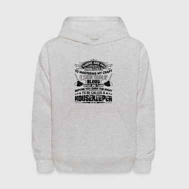 Housekeeper To Be Called A Housekeeper Shirt - Kids' Hoodie