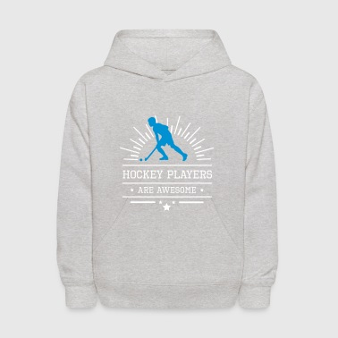 Field Hockey Hockeyplayers are awesome - Kids' Hoodie