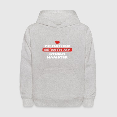 Hamster love rather bei my SYRIAN HAMSTER - Kids' Hoodie