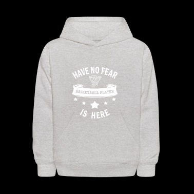 Basketball Player Cool Gift-No Fear-Funny Present - Kids' Hoodie