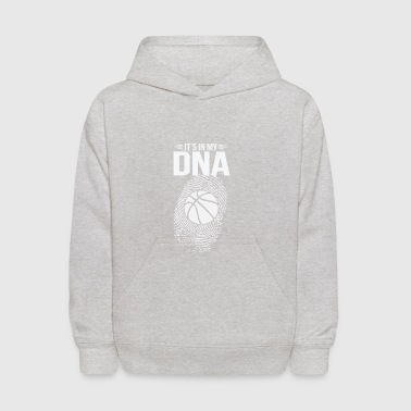 It's In My DNA Basketball Gift - Kids' Hoodie