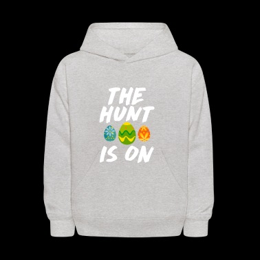 The Hunt Is On Funny Easter - Kids' Hoodie