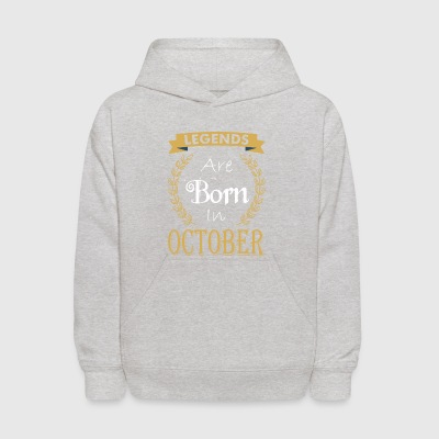 Legend Are Born In October - Kids' Hoodie