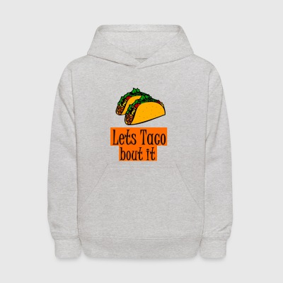 tacos LETS TACO BOUT IT - Kids' Hoodie