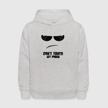Don t Touch My Phone - Kids' Hoodie