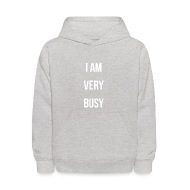i am very busy toddler u0026amp baby white font collectio kidsu0027 hoodie