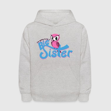 I'm going to be a Big Sister - Owl - Kids' Hoodie